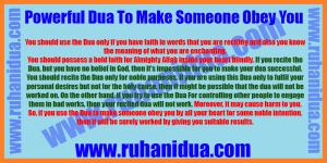 best Powerful Dua To Make Someone Obey You - 101% Effective
